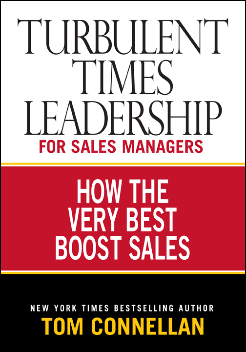 Turbulent Times Leadership for Sales Managers: How the Very Best Boost Sales