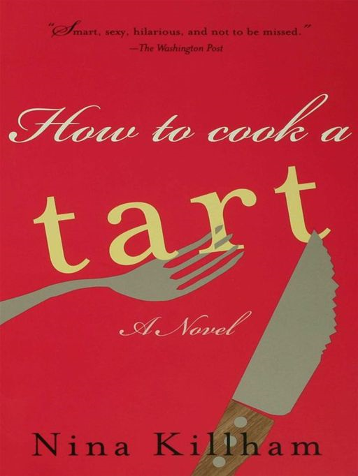How To Cook A Tart By: Nina Killham