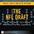 "The NFL Draft: How ""The Experts"" Get It Wrong More Often Than Not, Expensively"