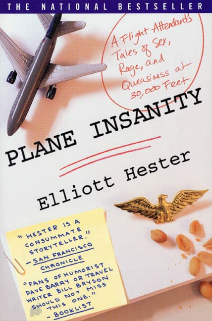 Plane Insanity By: Elliott Hester