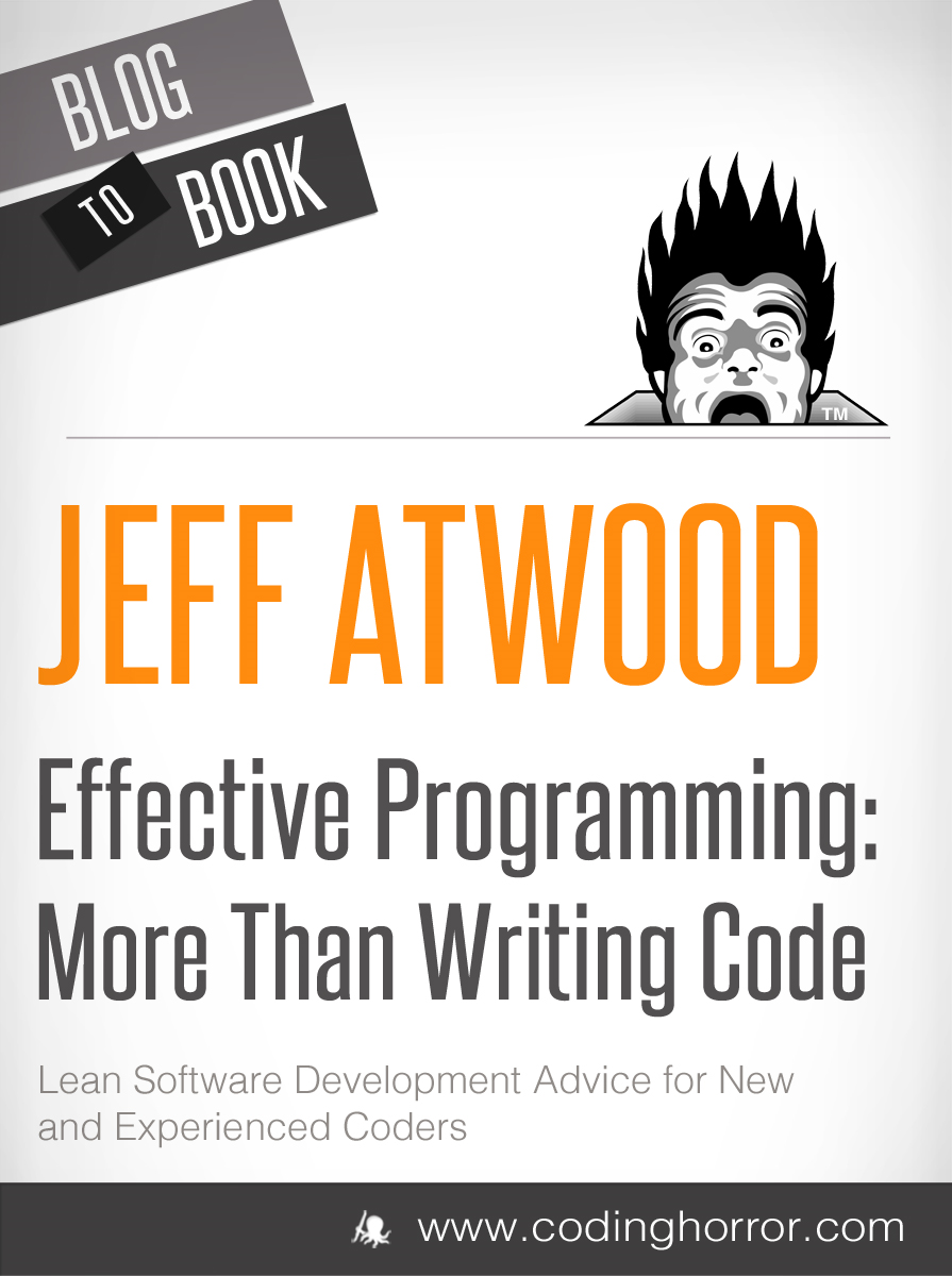 Effective Programming: More Than Writing Code: Lean Software Development Advice for New and Experience Coders