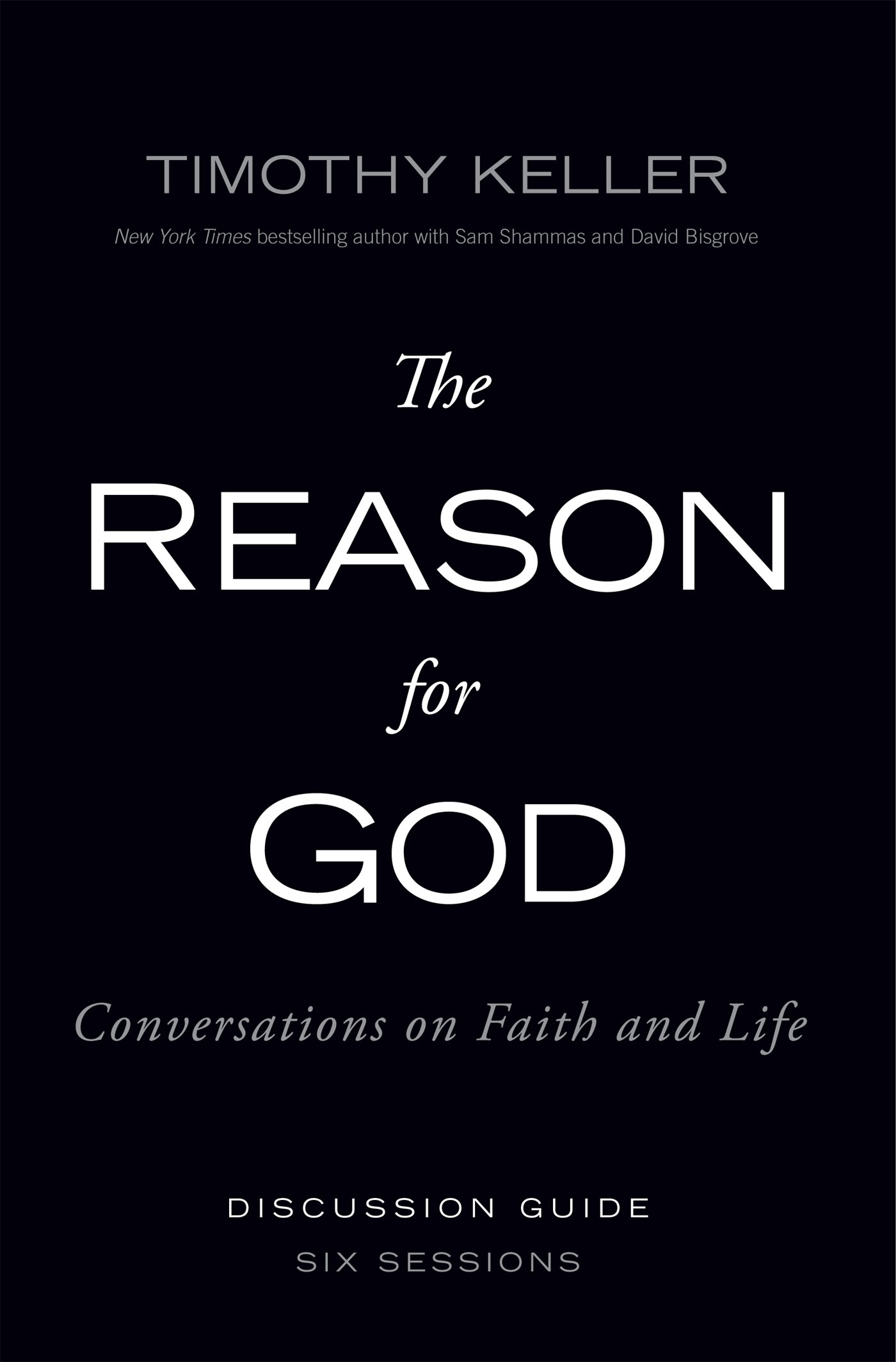 The Reason for God Discussion Guide By: Zondervan