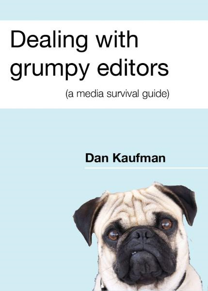 Dealing with grumpy editors (a media survival guide)