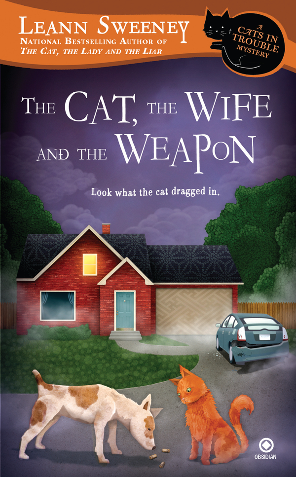 The Cat, the Wife and the Weapon: A Cats in Trouble Mystery By: Leann Sweeney