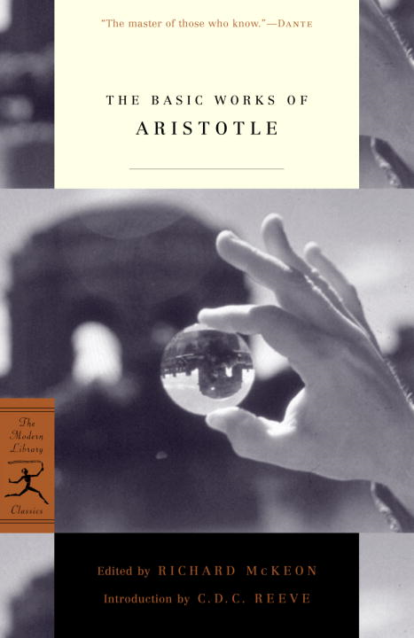 The Basic Works of Aristotle By: Aristotle