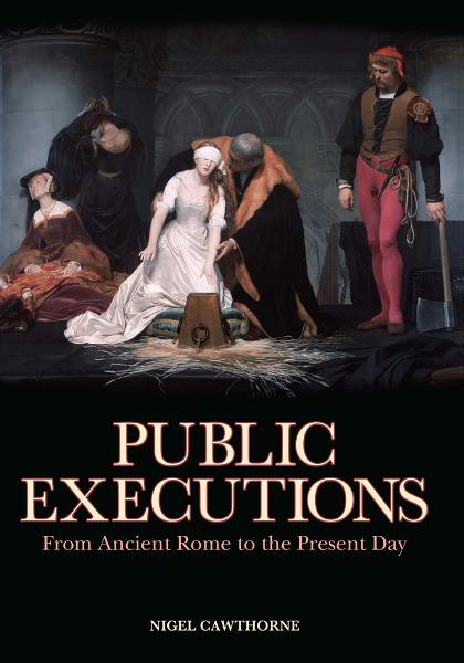 Public Executions By: Nigel Cawthorne