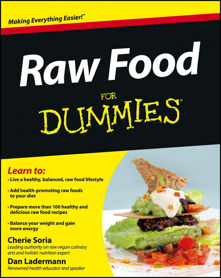 Raw Food For Dummies By: Cherie Soria,Dan Ladermann