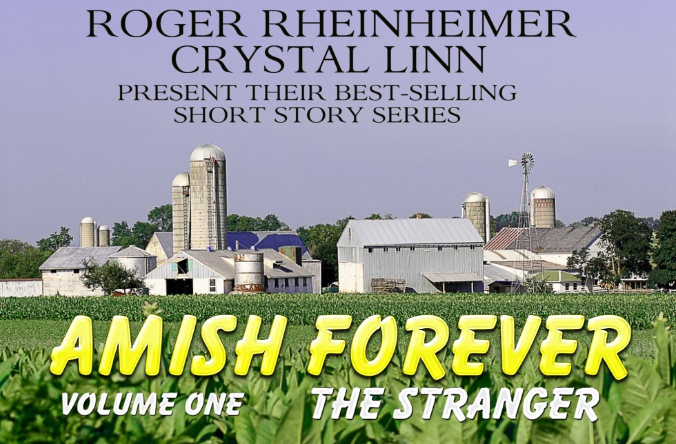 Amish Forever - Volume 1- The Stranger By: Crystal Linn,Roger Rheinheimer
