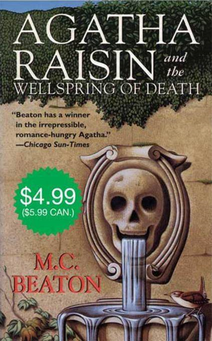 Agatha Raisin and the Wellspring of Death By: M. C. Beaton