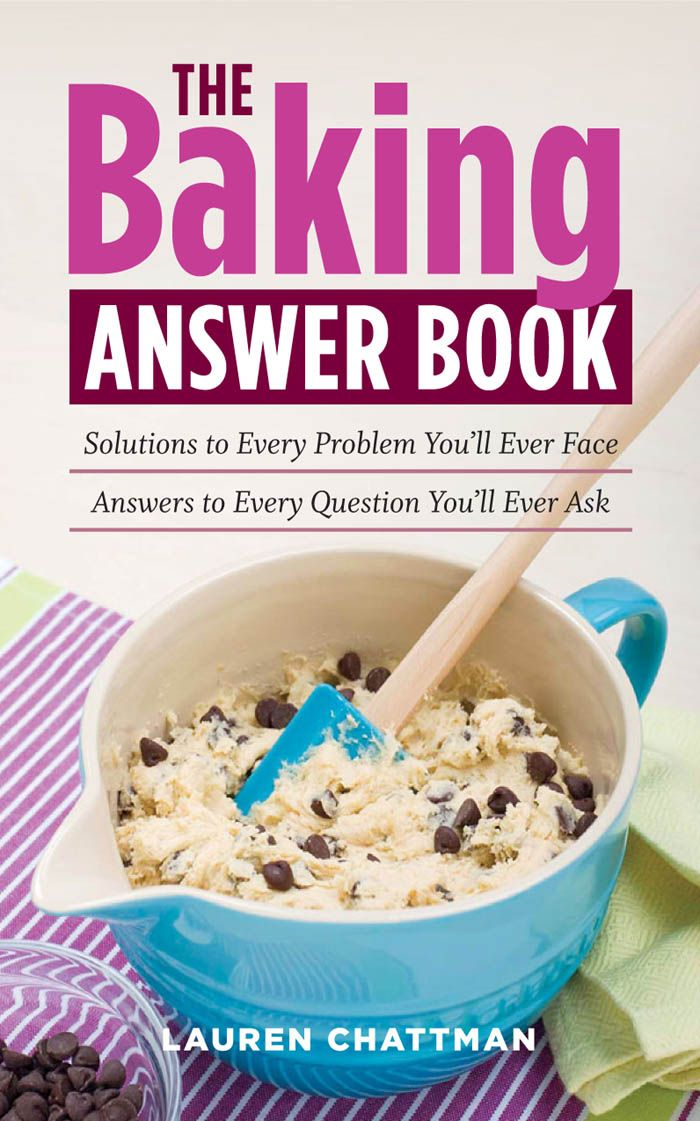 The Baking Answer Book By: Lauren Chattman