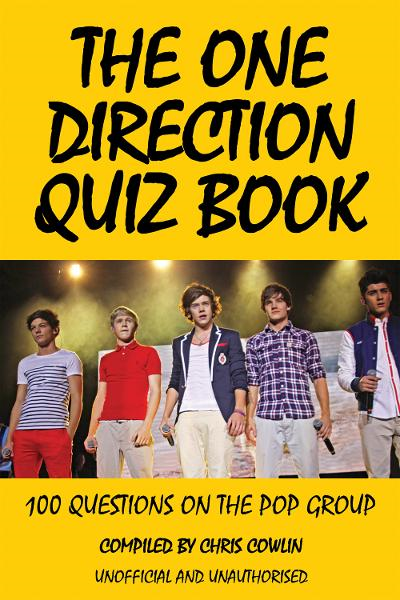 The One Direction Quiz Book By: Chris Cowlin