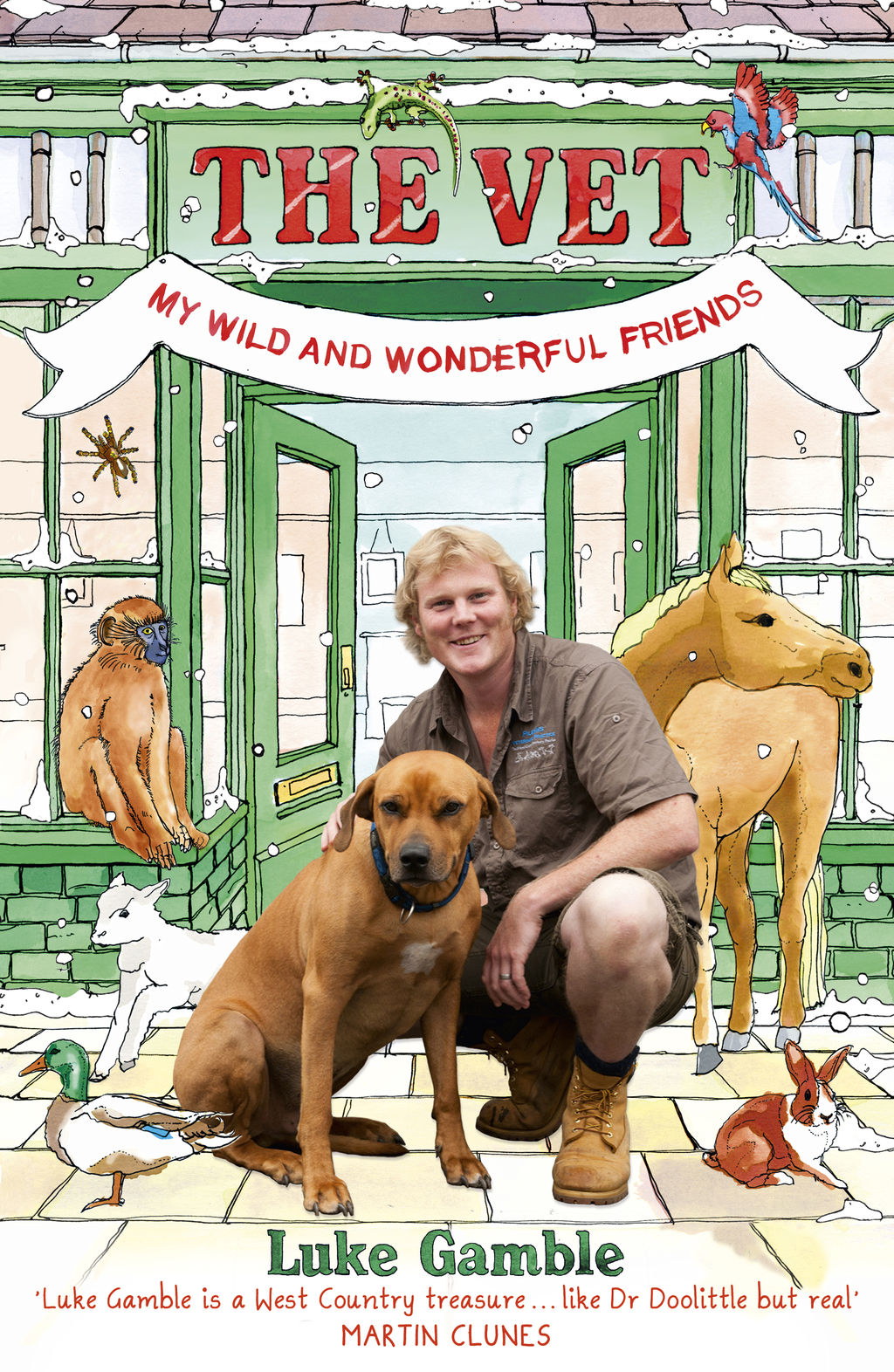 The Vet: my wild and wonderful friends By: Luke Gamble