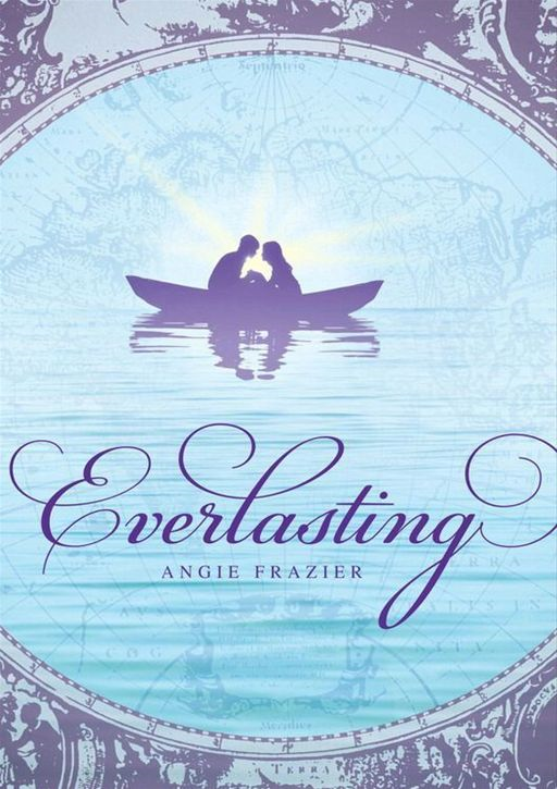 Everlasting By: Angie Frazier