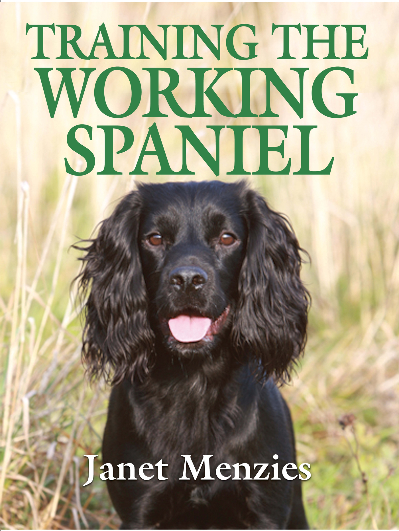 Training the Working Spaniel By: Janet Menzies