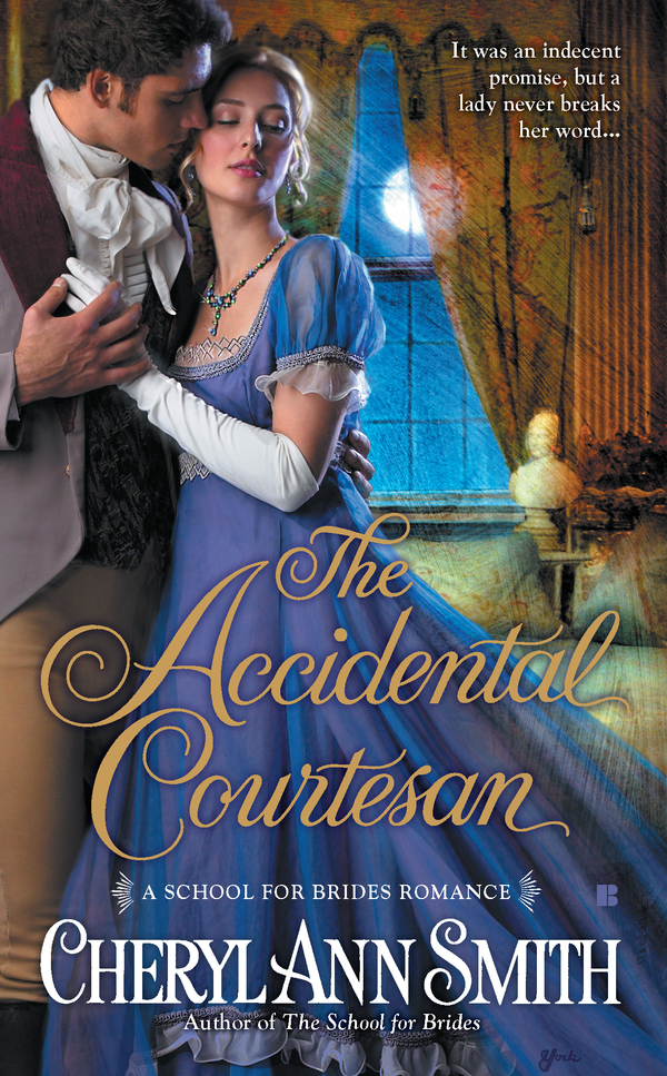 The Accidental Courtesan By: Cheryl Ann Smith