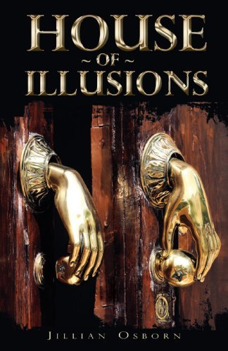 House Of Illusions By: Jillian Osborn
