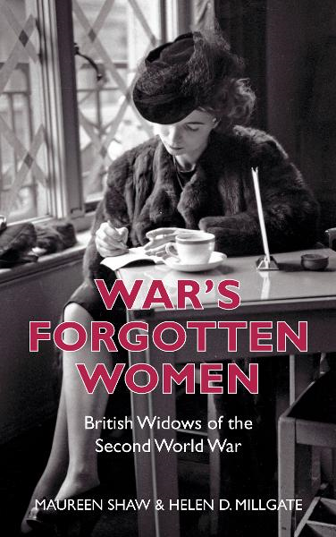 War's Forgotten Women By: Helen D Millgate,Maureen Shaw