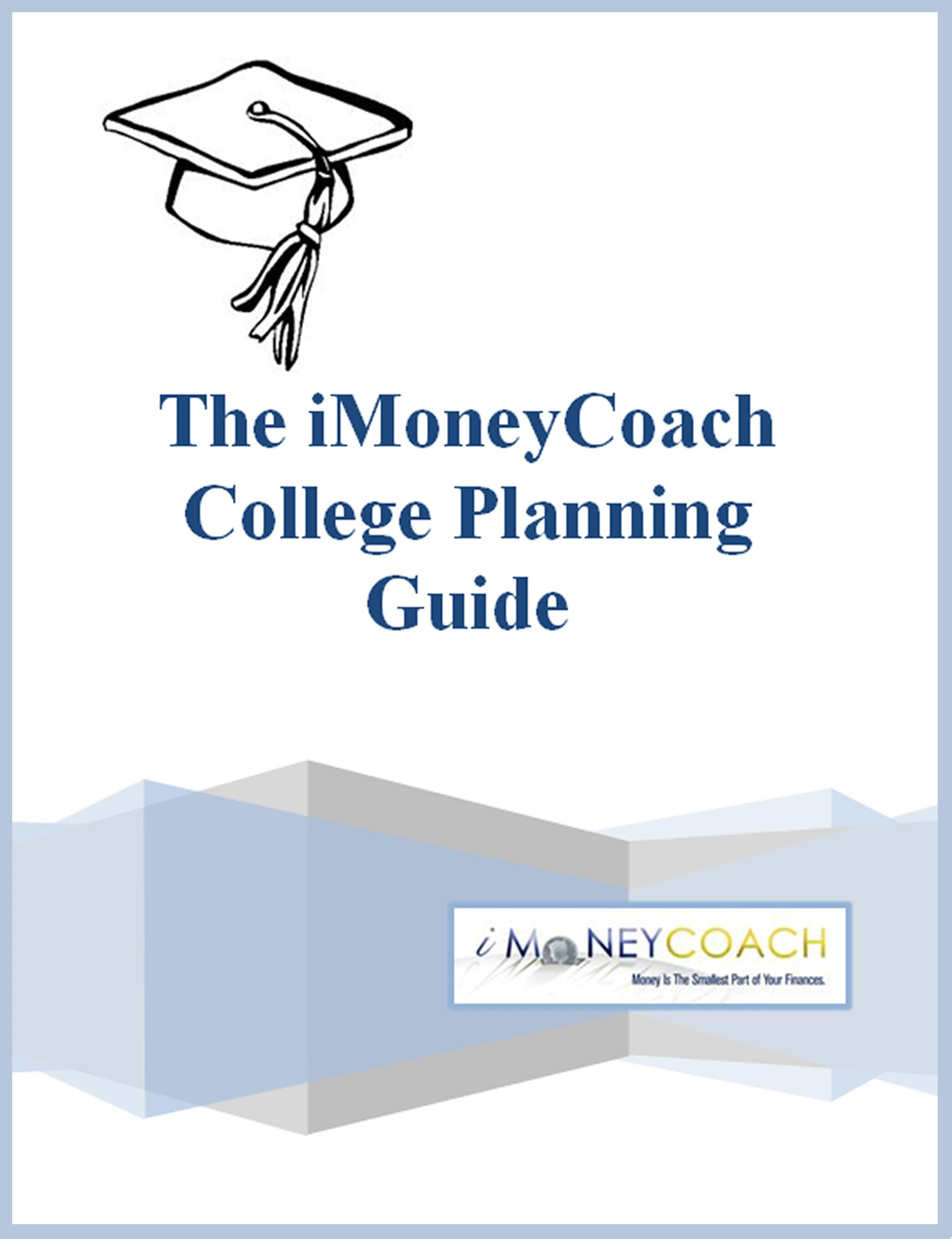 The iMoneyCoach College Planning Guide