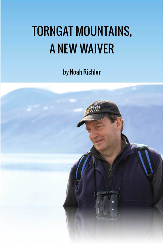 Torngat Mountains, A New Waiver: A Northwords Story By: Noah Richler