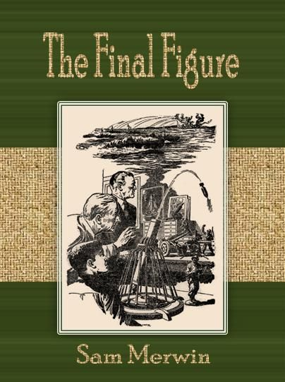 The Final Figure By: Sam Merwin