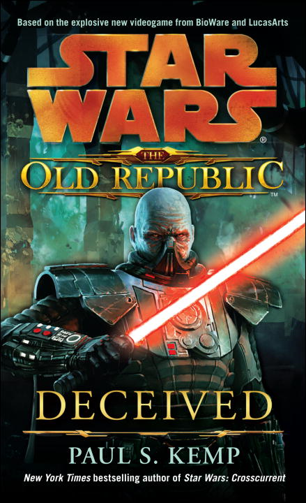 Deceived: Star Wars (The Old Republic) By: Paul S. Kemp