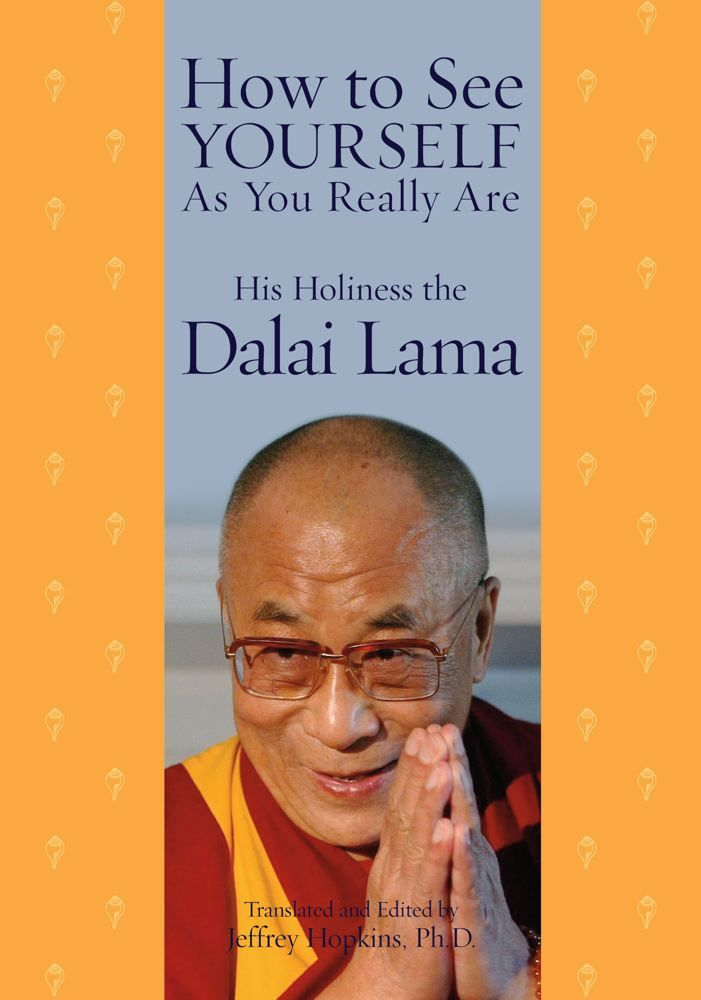 How to See Yourself As You Really Are By: His Holiness the Dalai Lama