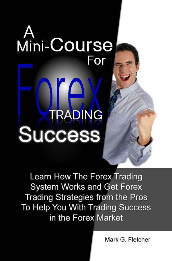 A Mini-Course For Forex Trading Success