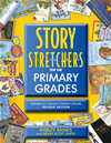 Story S-t-r-e-t-c-h-e-r-s For The Primary Grades, Revised