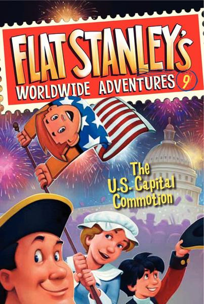 Flat Stanley's Worldwide Adventures #9: The US Capital Commotion By: Jeff Brown,Macky Pamintuan