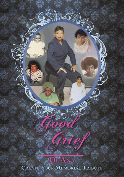 Good Grief By: Di Ana