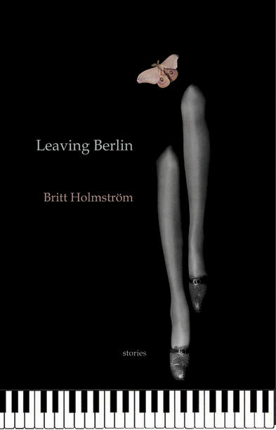 Leaving Berlin By: Britt Holmström