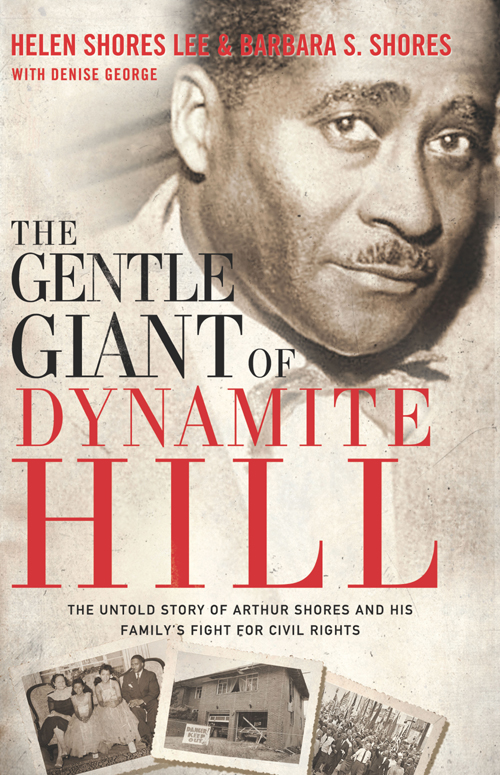 The Gentle Giant of Dynamite Hill By: Barbara Sylvia   Shores,Helen Shores   Lee