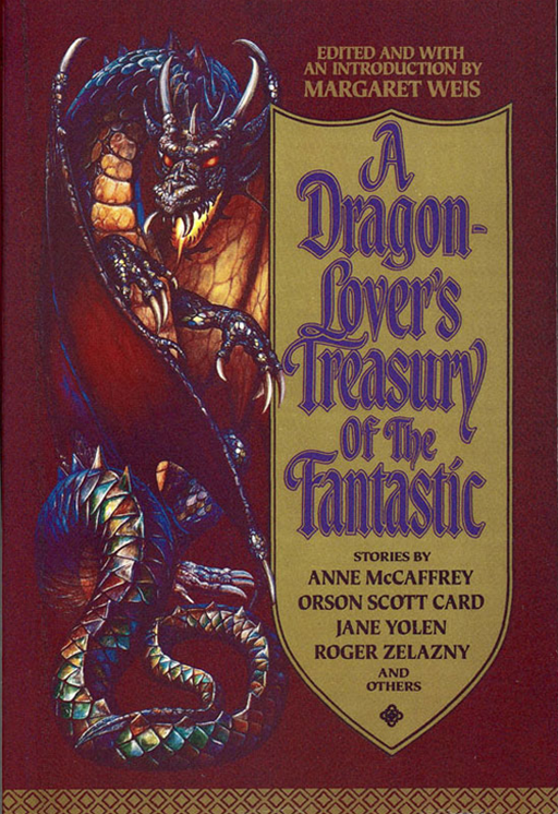 A Dragon-Lover's Treasury of the Fantastic By: Margaret Weis