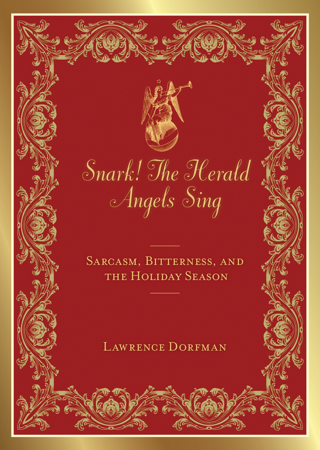 Snark! The Herald Angels Sing: Sarcasm, Bitterness, and the Holiday Season