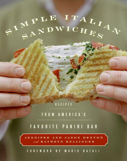 Simple Italian Sandwiches By: Jason Denton,Jennifer Denton,Kathryn Kellinger