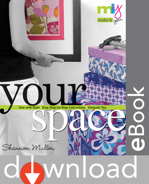Book Cover: Make It You(tm)-Your Space: Sew with Style Easy Step-By-Step Instructions Uniquely You