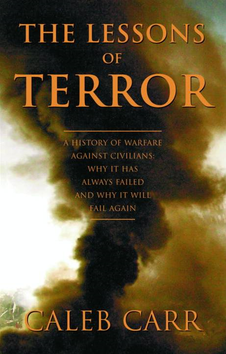 The Lessons of Terror By: Caleb Carr