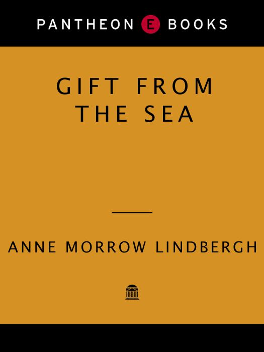 Gift from the Sea By: Anne Morrow Lindbergh