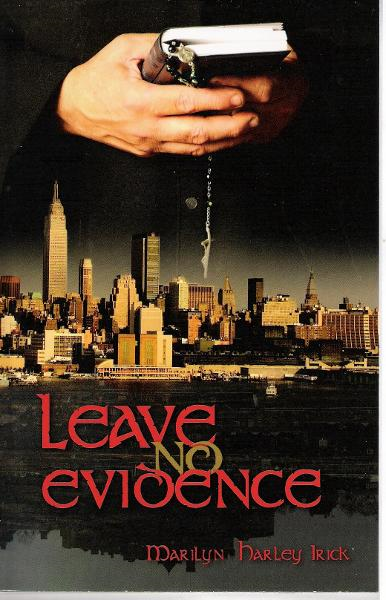 Leave No Evidence By: Marilyn Harley Irick