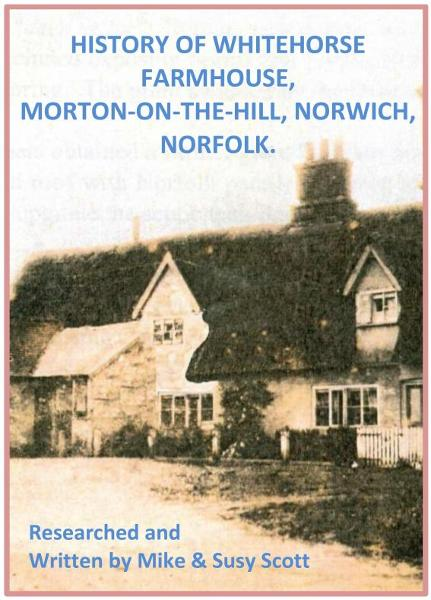 History of Whitehorse Farmhouse, Morton-On-The-Hill, Norwich, Norfolk.