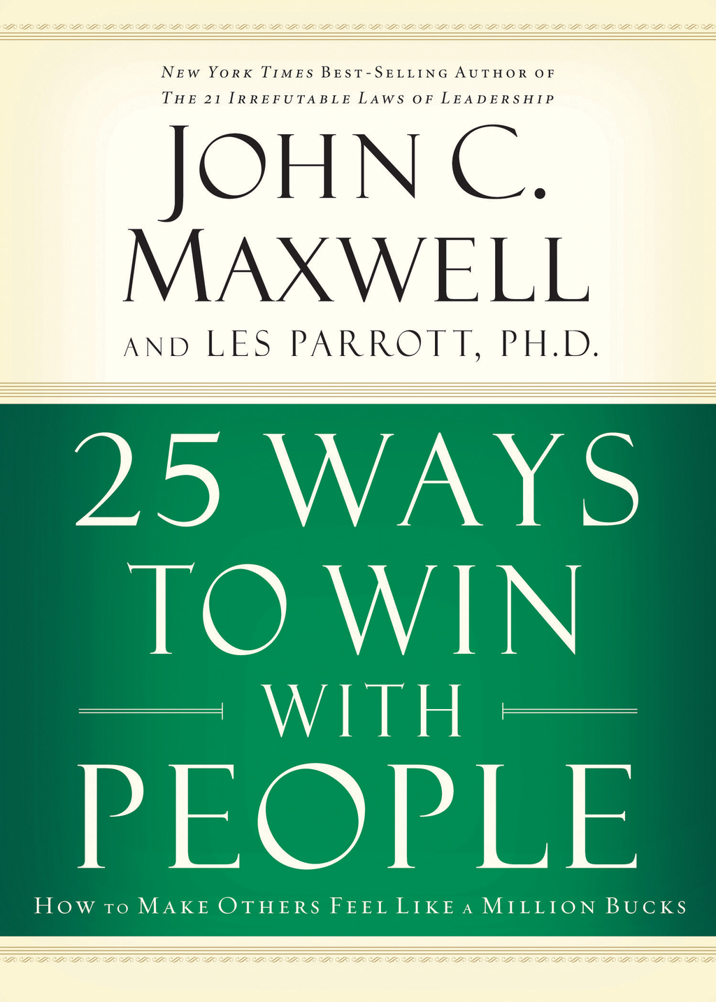 25 Ways to Win with People By: John C. Maxwell