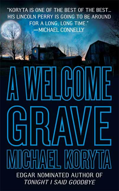 A Welcome Grave By: Michael Koryta