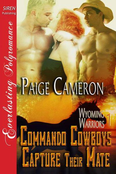 Commando Cowboys Capture Their Mate By: Paige Cameron