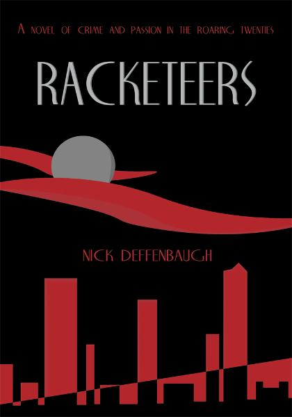 Racketeers By: Nick Deffenbaugh