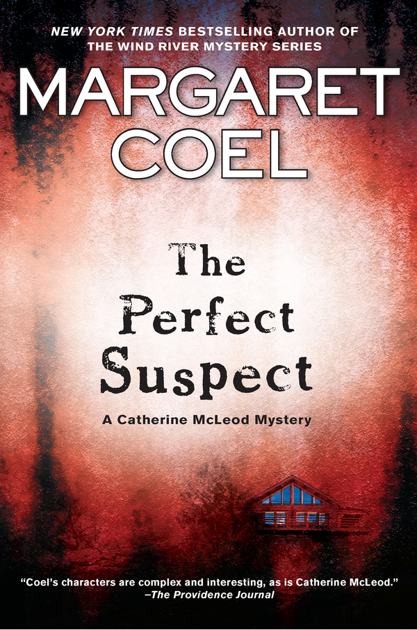 The Perfect Suspect By: Margaret Coel