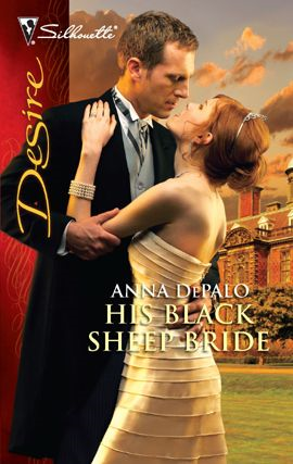 His Black Sheep Bride By: Anna DePalo