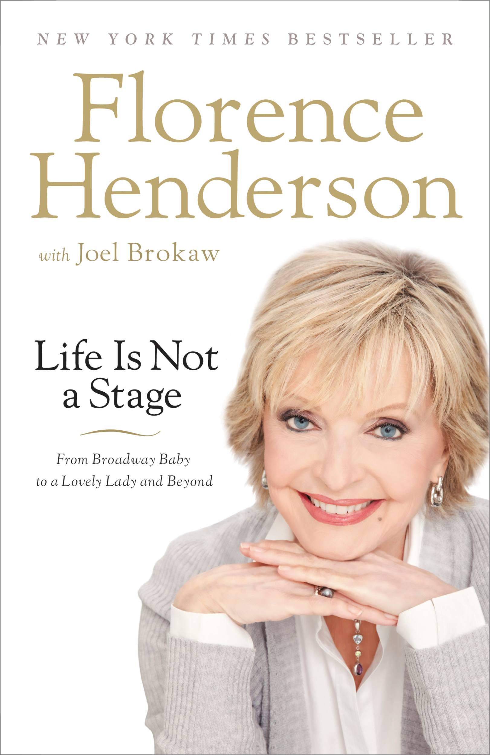 Life Is Not a Stage By: Florence Henderson