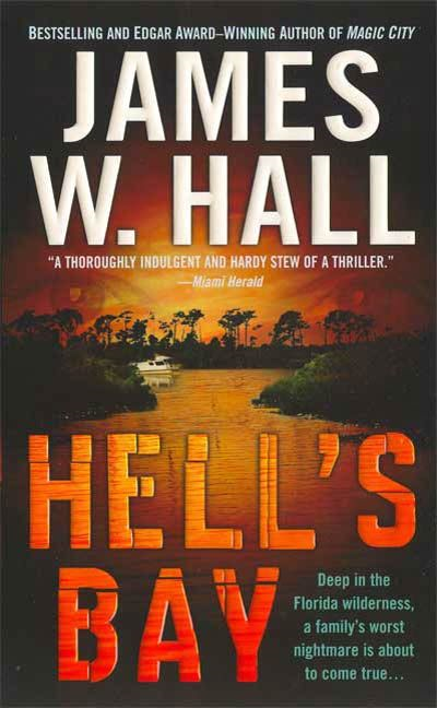 Hell's Bay By: James W. Hall