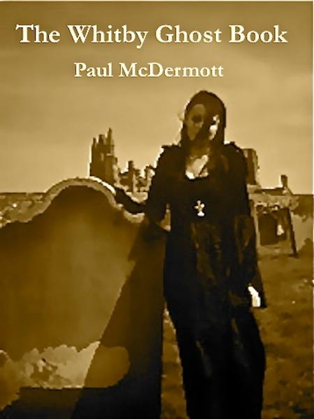 The Whitby Ghost Book By: Paul Fitz-George