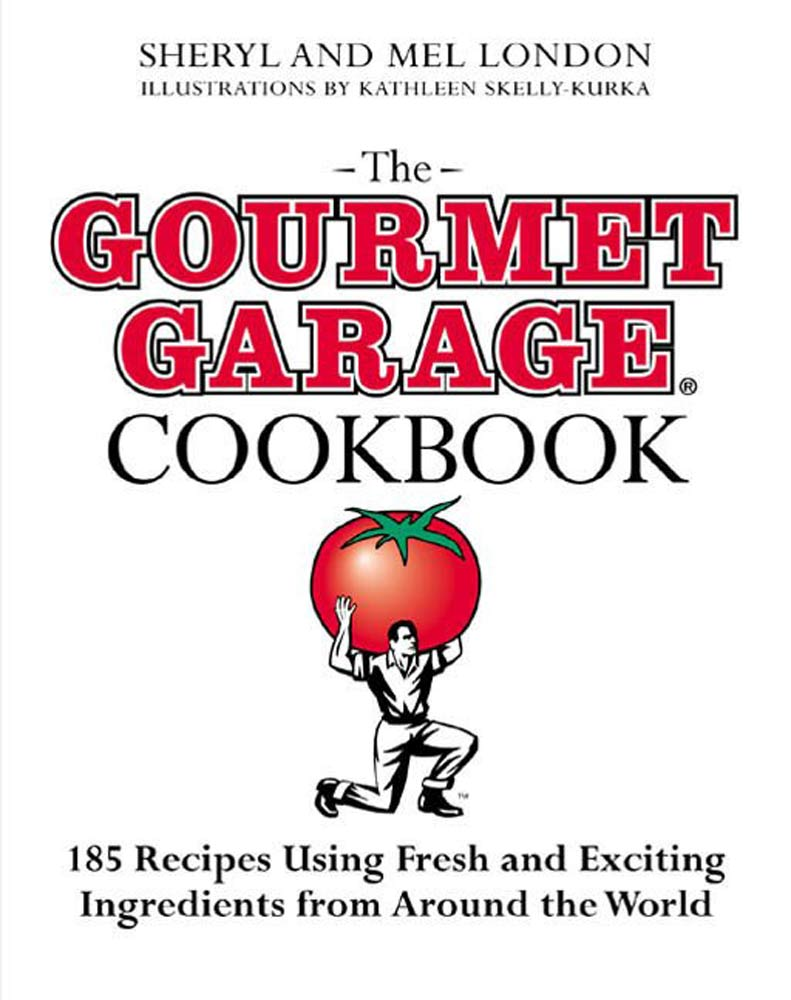 The Gourmet Garage Cookbook